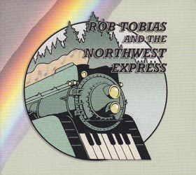 Rob Tobias and the Northwest Express CD cover